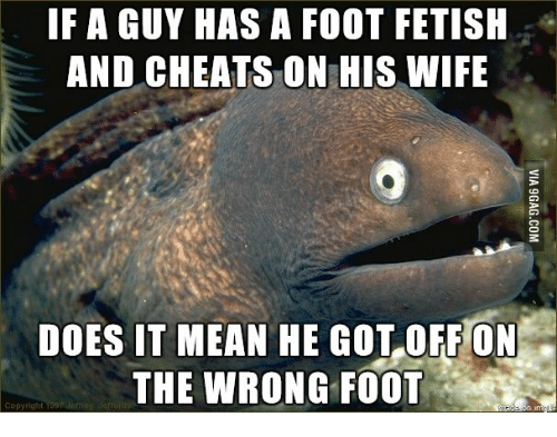 If A Guy Has A Foot Fetish And Cheats On His Wife Does It -1037