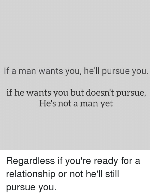 Memes, 🤖, And Pursue: If A Man Wants You, Heu0027ll
