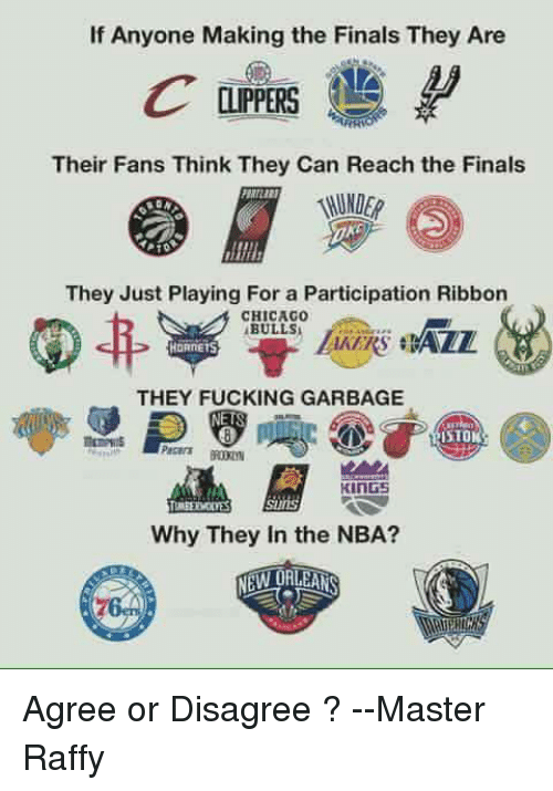 Chicago, Memes, and Masters: If Anyone Making the Finals They Are  COPPERS  Their Fans Think They Can Reach the Finals  They Just Playing For a Participation Ribbon  CHICAGO  ABULLSI  THEY FUCKING GARBAGE  KINGS  Why They in the NBA?  NEW ORLEANS Agree or Disagree ?   --Master Raffy