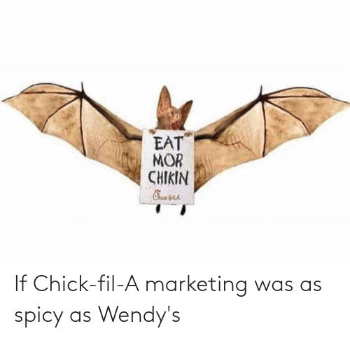 wendys: If Chick-fil-A marketing was as spicy as Wendy's