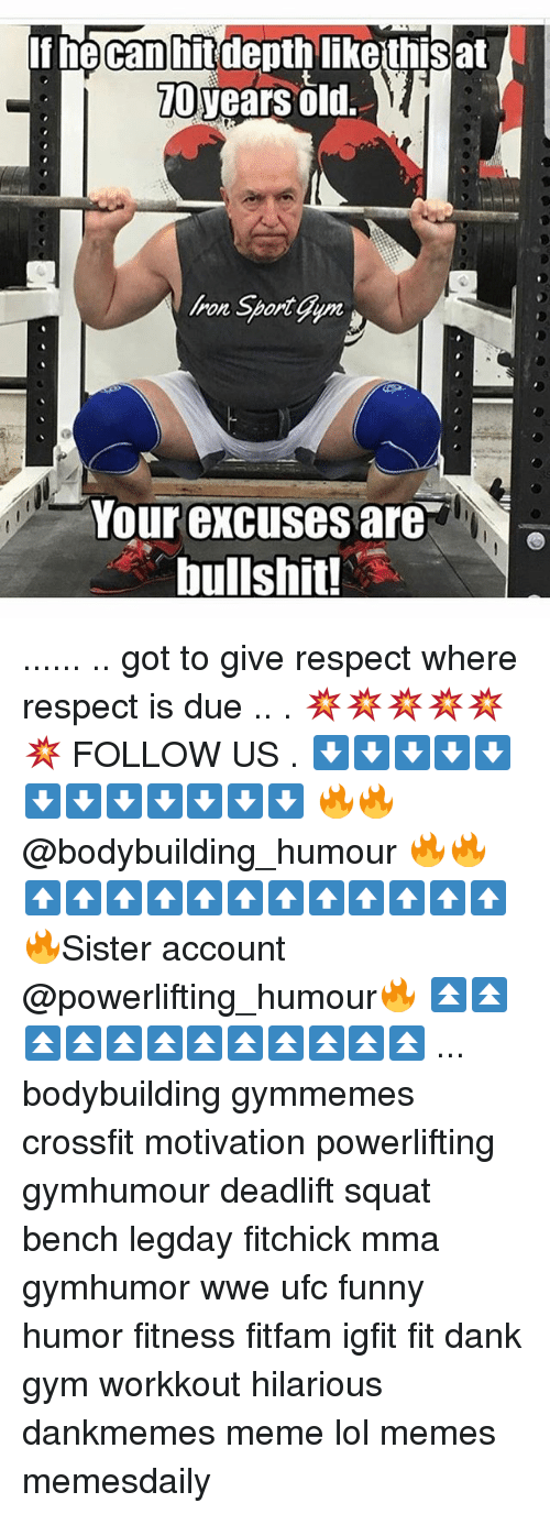 Dank, Funny, and Gym: If he can hit depth lil  TO  Tears old.  lion Sportgim  Your excuses are  bullshit! ...... .. got to give respect where respect is due .. . 💥💥💥💥💥💥 FOLLOW US . ⬇️⬇️⬇️⬇️⬇️⬇️⬇️⬇️⬇️⬇️⬇️⬇️ 🔥🔥@bodybuilding_humour 🔥🔥 ⬆️⬆️⬆️⬆️⬆️⬆️⬆️⬆️⬆️⬆️⬆️⬆️ 🔥Sister account @powerlifting_humour🔥 ⏫⏫⏫⏫⏫⏫⏫⏫⏫⏫⏫⏫ ... bodybuilding gymmemes crossfit motivation powerlifting gymhumour deadlift squat bench legday fitchick mma gymhumor wwe ufc funny humor fitness fitfam igfit fit dank gym workkout hilarious dankmemes meme lol memes memesdaily