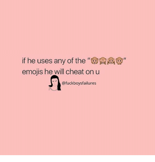 "Emojis, Girl Memes, and Will: if he uses any of the ""Q  emojis he will cheat on u  @fuckboysfailures"
