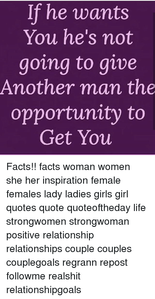 Facts, Girls, and Life: If he wants  You he's not  going to give  Another man the  opportunity to  Get You Facts!! facts woman women she her inspiration female females lady ladies girls girl quotes quote quoteoftheday life strongwomen strongwoman positive relationship relationships couple couples couplegoals regrann repost followme realshit relationshipgoals