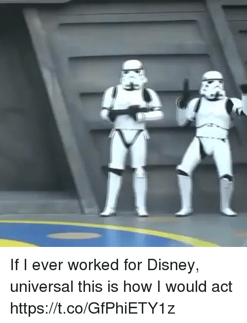 Disney, Girl Memes, and How: If I ever worked for Disney, universal this is how I would act https://t.co/GfPhiETY1z