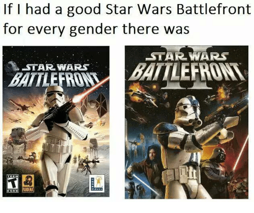 Star Wars, Good, and Star: If I had a good Star Wars Battlefront  for every gender there was  STAR WARS  STAR WARS  BATTLE