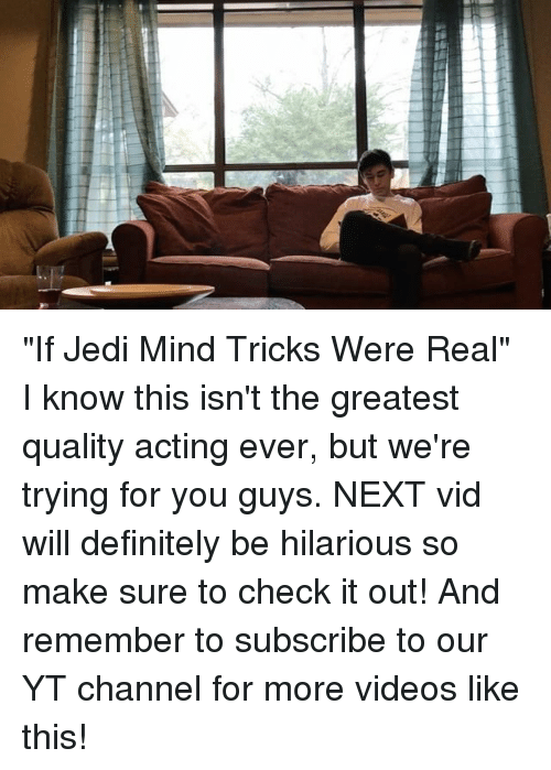 Check Out The More Like This: If Jedi Mind Tricks Were Real I Know This Isn't The