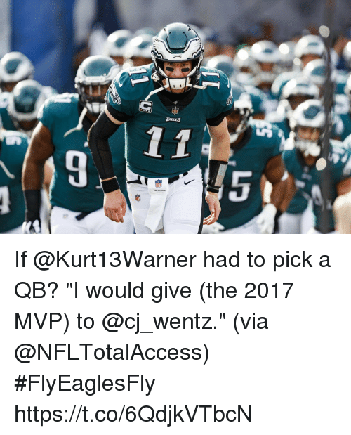 "Memes, 🤖, and Mvp: If @Kurt13Warner had to pick a QB?  ""I would give (the 2017 MVP) to @cj_wentz."" (via @NFLTotalAccess) #FlyEaglesFly https://t.co/6QdjkVTbcN"