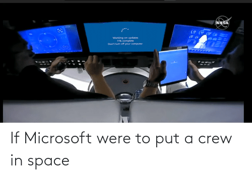 Put: If Microsoft were to put a crew in space