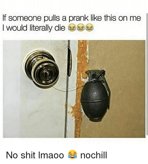 Funny, Prank, and Shit: If someone pulls a prank like this on me  I would literally die No shit lmaoo 😂 nochill