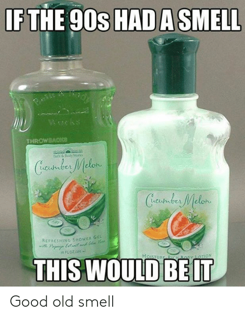 Lotion: IF THE 90s HAD A SMELL  Wwks  THROWBACKce  Beth &Body Worko  Cundus Melen  Creustder Melon  REFAESHING SHOWER GE  Pa ett  THIS WOULD  MoISTURE BICH By LOTION Good old smell
