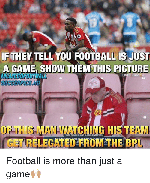 game shows: IF THEN TELL YOU FOOTBALL IS JUST  A GAME, SHOW THEM THIS PICTURE  LIVE NBC N  OF THIS MAN WATCHING HIS TEAM  GETRELEGATED FROM THE BPI Football is more than just a game🙌🏽