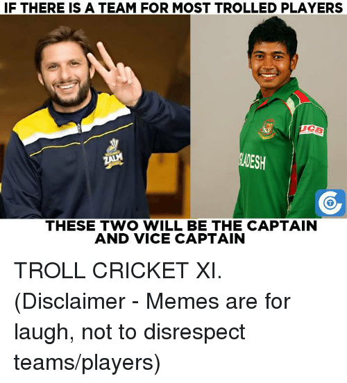 Memes, Troll, and Trolling: IF THERE IS A TEAM FOR MOST TROLLED PLAYERS  WESH  ATM  THESE TWO WILL BE THE CAPTAIN  AND VICE CAPTAIN TROLL CRICKET XI. (Disclaimer - Memes are for laugh, not to disrespect teams/players)