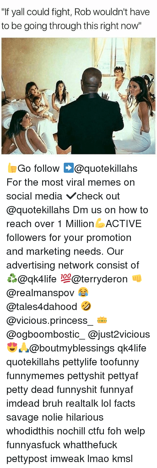 """Bruh, Ctfu, and Facts: """"If yall could fight, Rob wouldn't have  to be going through this right now"""" 👍Go follow ➡@quotekillahs For the most viral memes on social media ✔check out @quotekillahs Dm us on how to reach over 1 Million💪ACTIVE followers for your promotion and marketing needs. Our advertising network consist of ♻@qk4life 💯@terryderon 👊@realmanspov 😂@tales4dahood 🤣@vicious.princess_ 👑@ogboombostic_ @just2vicious😍🙏@boutmyblessings qk4life quotekillahs pettylife toofunny funnymemes pettyshit pettyaf petty dead funnyshit funnyaf imdead bruh realtalk lol facts savage nolie hilarious whodidthis nochill ctfu foh welp funnyasfuck whatthefuck pettypost imweak lmao kmsl"""
