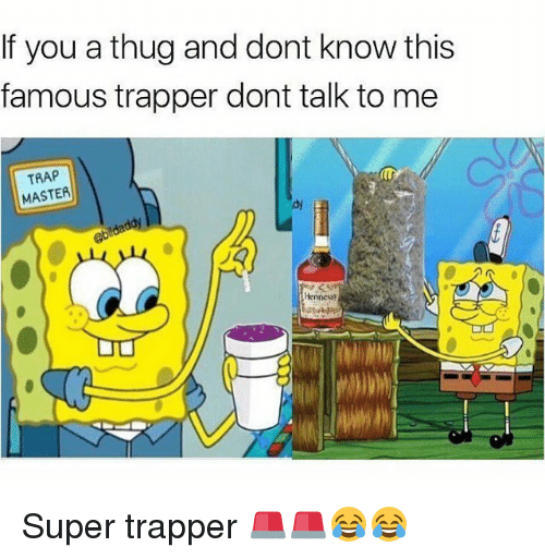 Ðÿ': If you a thug and dont know this  famous trapper dont talk to me  TRAP  MASTER  dy Super trapper 🚨🚨😂😂