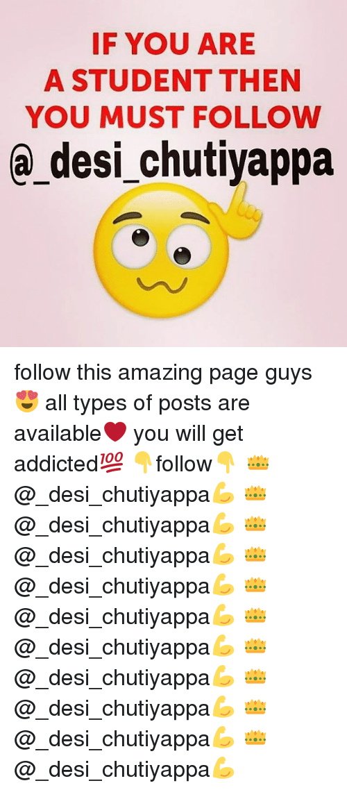 Memes, Addicted, and Amazing: IF YOU ARE  A STUDENT THEN  YOU MUST FOLLOW  a desi chutiyappa follow this amazing page guys😍 all types of posts are available❤ you will get addicted💯 👇follow👇 👑@_desi_chutiyappa💪 👑@_desi_chutiyappa💪 👑@_desi_chutiyappa💪 👑@_desi_chutiyappa💪 👑@_desi_chutiyappa💪 👑@_desi_chutiyappa💪 👑@_desi_chutiyappa💪 👑@_desi_chutiyappa💪 👑@_desi_chutiyappa💪 👑@_desi_chutiyappa💪