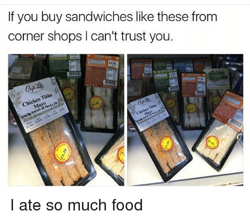 If You Buy Sandwiches Like These From Corner Shops I Can 39 t Trust You Tild