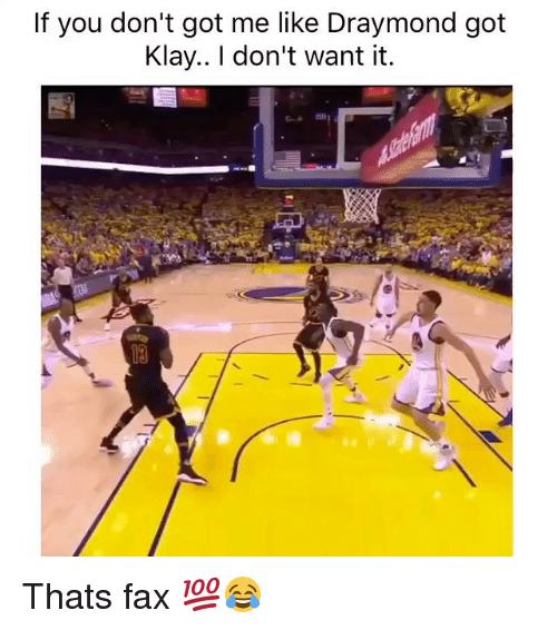 Funny, Memes, and Got: If you don't got me like Draymond got  Klay.. I don't want it Thats fax 💯😂