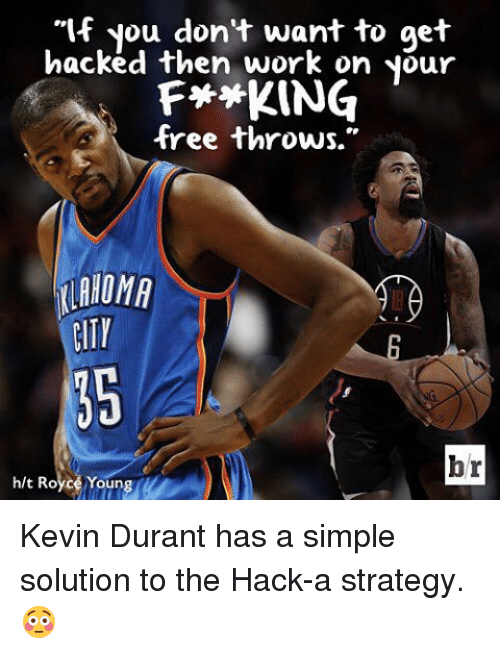 "Kevin Durant, Sports, and Work: ""If you don't want to get  hacked then work on your  F**KING  free throws.  CITY  br  hlt Royce Young Kevin Durant has a simple solution to the Hack-a strategy. 😳"
