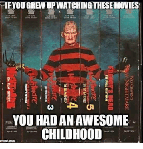 """Awesomes: -IF YOU GREW UP WATCHING THESE MOVIES  River, Teens  YOU HAD AN AWESOME  CHILDHOOD  NATTTV  N4764V  WES CRAVEN'S  V NIGHTMARE III  DEAD  TME RNAL MOTMARE  OE DREAM CHLD  """"th員AM MASTER  ere ,  ON ELM"""