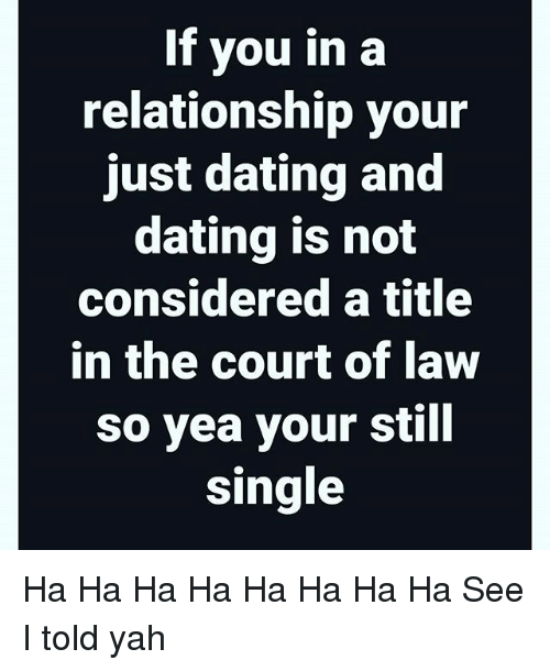 Just dating or in a relationship