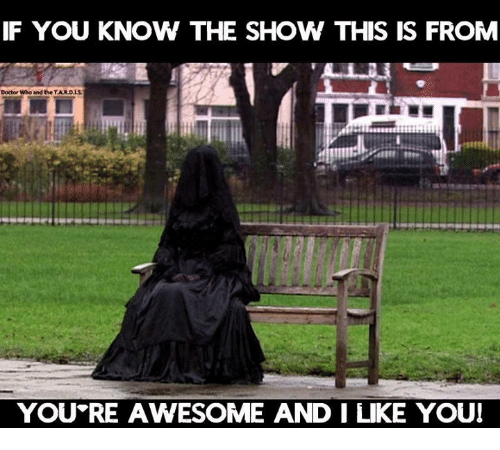 Tarding: IF YOU KNOW THE SHOW THIS IS FROM  Doctor Who and the TARD.IS  YOU RE AWESOME AND I LIKE YOUl
