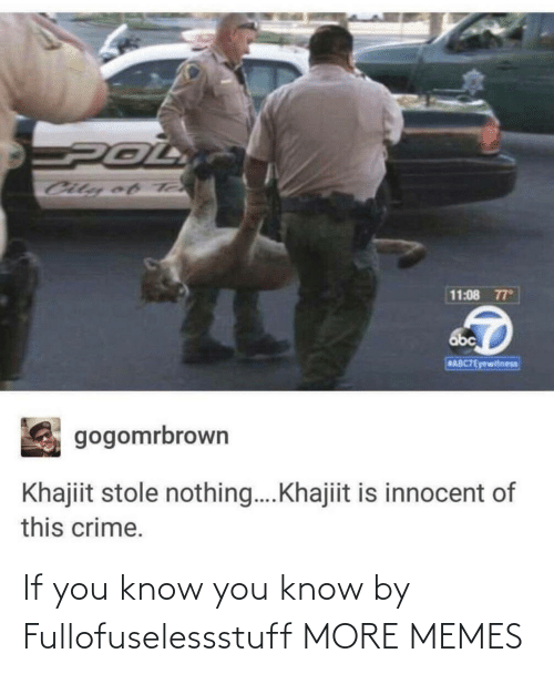 Know You: If you know you know by Fullofuselessstuff MORE MEMES