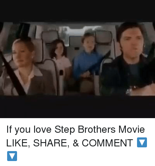 Step Brothers: If you love Step Brothers Movie LIKE, SHARE, & COMMENT 🔽🔽