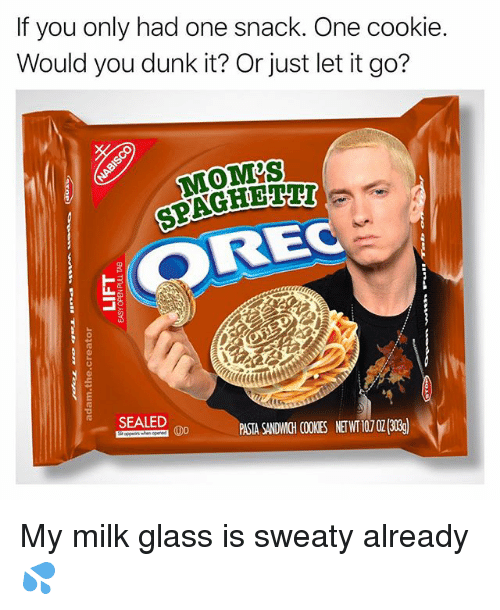 glassing: If you only had one snack. One cookie.  Would you dunk it? Or just let it go?  MOMS  ORE  SEALED PASTA SANDWGH COOKESN07) My milk glass is sweaty already 💦