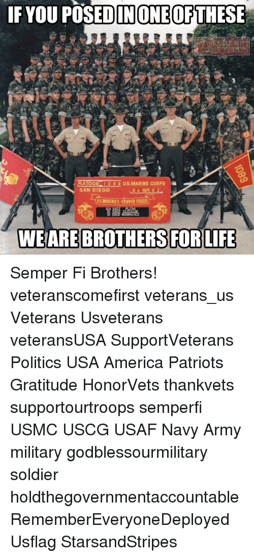 semper fi: IF YOU POSEDINONEOFTHESE  PLATOON  10 89 US MARINE CORPS  SAN DIEGO  06 SEPL 0 2  US MARINES SEMPER FIDELIS  BROTHERS FOR LIFE Semper Fi Brothers! veteranscomefirst veterans_us Veterans Usveterans veteransUSA SupportVeterans Politics USA America Patriots Gratitude HonorVets thankvets supportourtroops semperfi USMC USCG USAF Navy Army military godblessourmilitary soldier holdthegovernmentaccountable RememberEveryoneDeployed Usflag StarsandStripes