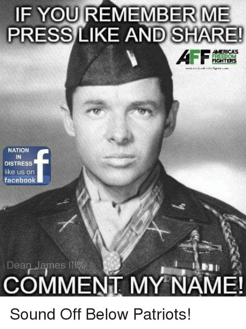 Facebook, Memes, and Patriotic: IF YOU REMEMBER ME  PRESS LIKE AND SHARE!  AMERICAS  FIGHTERS  NATION  IN  DISTRESS  like us on  facebook  Deap James  COMMENT MY NAME! Sound Off Below Patriots!