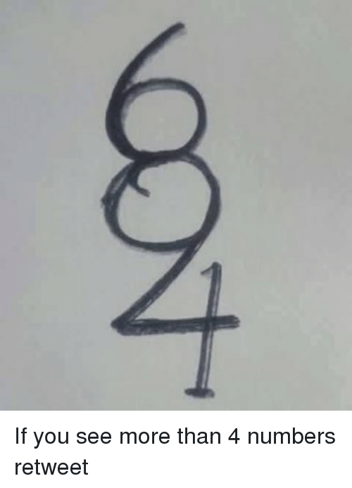 If you see more than 4 numbers retweet funny meme on sizzle for See more pics