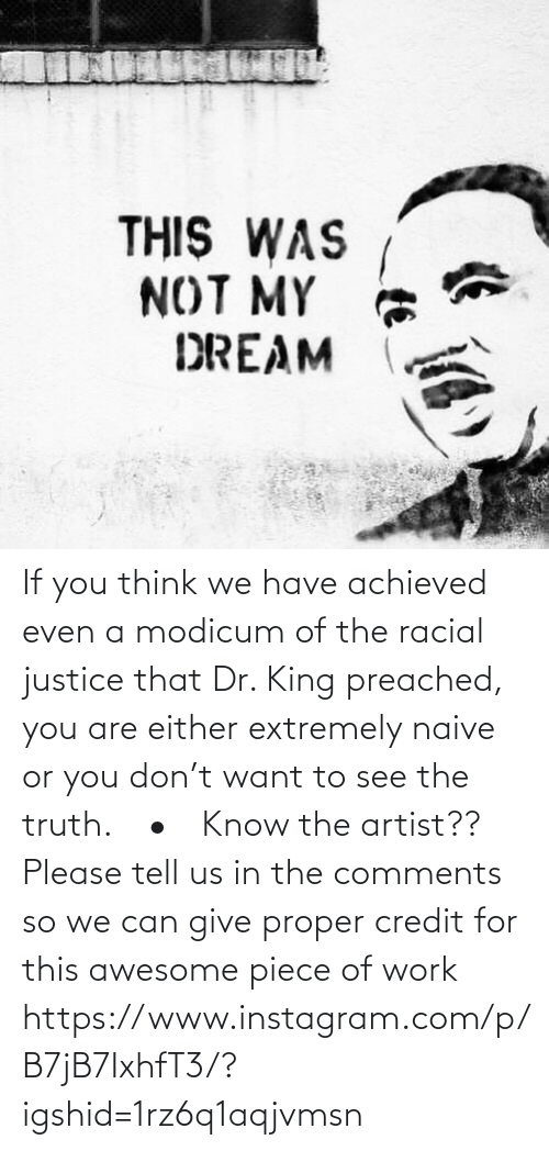 Instagram, Target, and Work: If you think we have achieved even a modicum of the racial justice that Dr. King preached, you are either extremely naive or you don't want to see the truth.⠀ •⠀ Know the artist?? Please tell us in the comments so we can give proper credit for this awesome piece of work https://www.instagram.com/p/B7jB7IxhfT3/?igshid=1rz6q1aqjvmsn