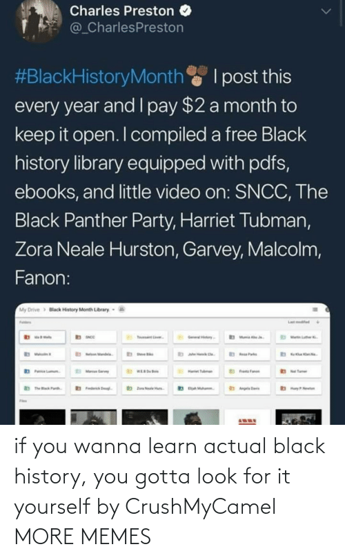 you gotta: if you wanna learn actual black history, you gotta look for it yourself by CrushMyCamel MORE MEMES