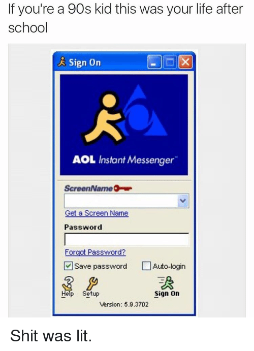 if youre a 90s kid this was your life after 2595248 search aol instant messenger memes on me me