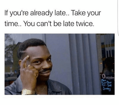Funny Late For Work Meme : Best memes about being late