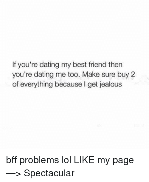 Me Youre Youre Dating Too If Friend Then Dating Best My