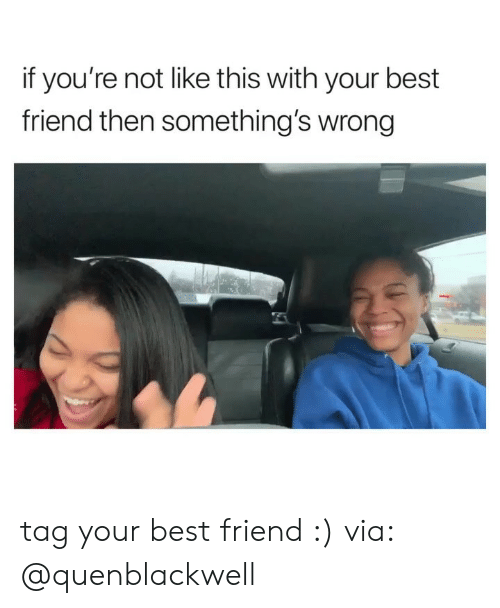 Girl Memes: if you're not like this with your best  friend then something's wrong tag your best friend :) via: @quenblackwell