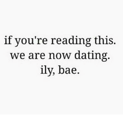 The best: if you read this were dating now