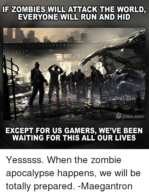 Zombie Apocalypse Meme Funny : If zombies will attack the world everyone run and hid