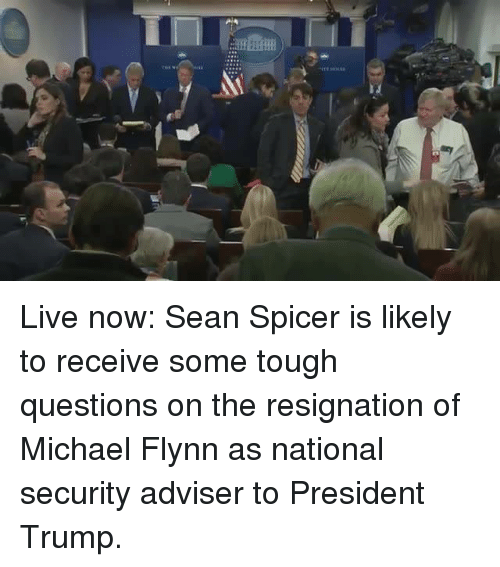 Memes, 🤖, and National Security: iffmHH Live now: Sean Spicer is likely to receive some tough questions on the resignation of Michael Flynn as national security adviser to President Trump.