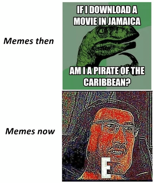 pirate of the caribbean: IFI DOWNLOADA  MOVIE INJAMAICA  Memes then  AMIA PIRATE OF THE  CARIBBEAN?  Memes now