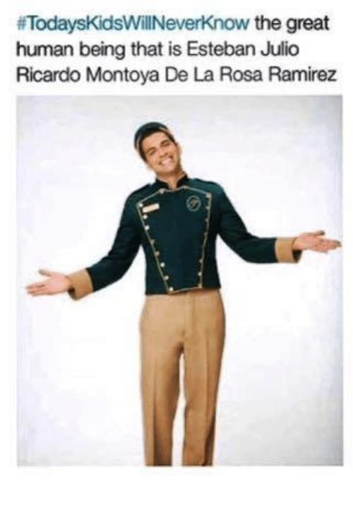 Esteban Julio: ifTodaysKidsWillNeverknow the great  human being that is Esteban Julio  Ricardo Montoya De La Rosa Ramirez