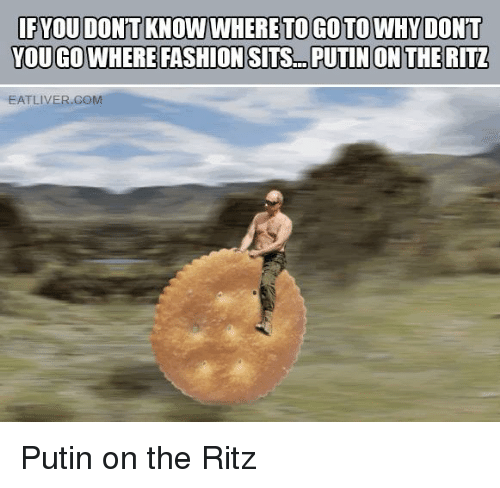 putin on the ritz: IFYOU DON'T KNOW WHERE TO GO TO WHY DON'T  EATLIVER.COM