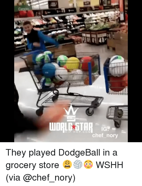 Dodgeball: IG.  HIP HOP COM They played DodgeBall in a grocery store 😩🏐😳 WSHH (via @chef_nory)