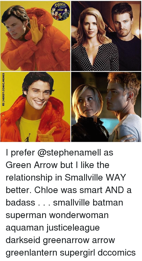 Batman, Memes, and Superman: IG INERDY.COMIC.MEMES I prefer @stephenamell as Green Arrow but I like the relationship in Smallville WAY better. Chloe was smart AND a badass . . . smallville batman superman wonderwoman aquaman justiceleague darkseid greenarrow arrow greenlantern supergirl dccomics