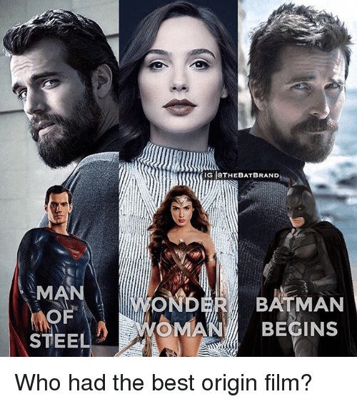 originality: IG THEBATBRAND  MAN  WONDRBATMAN  BEGINS  OMA  STEEL Who had the best origin film?