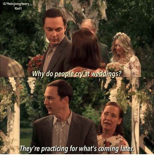IGthebigbangtheory 10x01 Why Do People Cry At Weddings