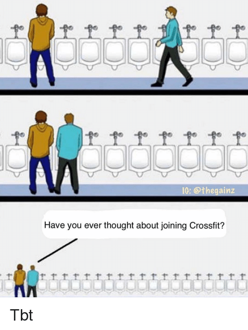 Memes, Tbt, and Crossfit: IG: @thegainz  Have you ever thought about joining Crossfit? Tbt