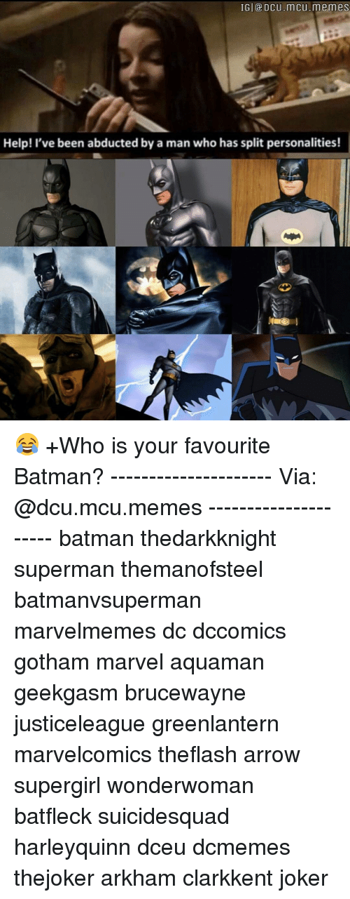 abduction: IGI Dcu.mcu memes  Help! I've been abducted by a man who has split personalities! 😂 +Who is your favourite Batman? --------------------- Via: @dcu.mcu.memes --------------------- batman thedarkknight superman themanofsteel batmanvsuperman marvelmemes dc dccomics gotham marvel aquaman geekgasm brucewayne justiceleague greenlantern marvelcomics theflash arrow supergirl wonderwoman batfleck suicidesquad harleyquinn dceu dcmemes thejoker arkham clarkkent joker