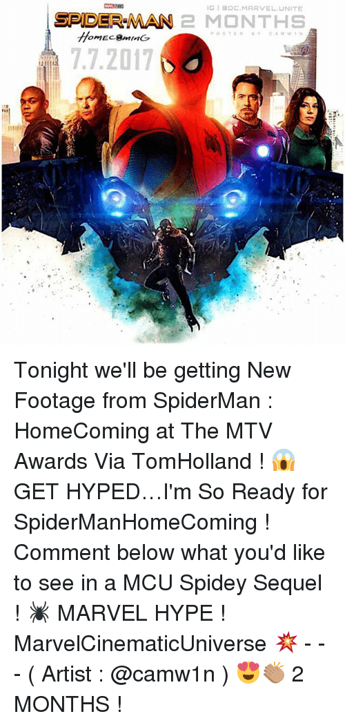 Hype, Memes, and Mtv: IGI DE MARVEL UNITE  SPIDERMAN 2 MONTHS  ttomEceminde  7.7.2017 Tonight we'll be getting New Footage from SpiderMan : HomeComing at The MTV Awards Via TomHolland ! 😱 GET HYPED…I'm So Ready for SpiderManHomeComing ! Comment below what you'd like to see in a MCU Spidey Sequel ! 🕷 MARVEL HYPE ! MarvelCinematicUniverse 💥 - - - ( Artist : @camw1n ) 😍👏🏽 2 MONTHS !